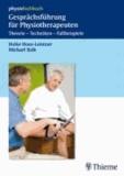 Gesprächsführung für Physiotherapeuten - Theorie - Techniken - Fallbeispiele.