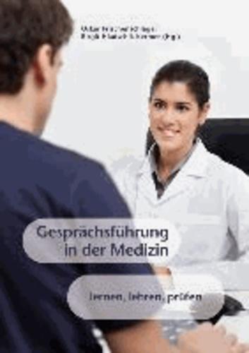Gesprächsführung in der Medizin - lernen, lehren, prüfen.