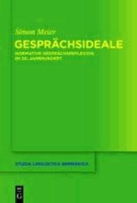 Gesprächsideale - Normative Gesprächsreflexion im 20. Jahrhundert.