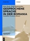 Gesprochene Sprache in der Romania - Französisch, Italienisch, Spanisch.