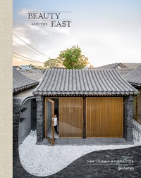 Gestalten - Beauty and the east - New chinese architecture.