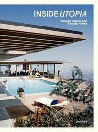 Goodtastepolice.fr Inside utopia - Visionary interiors and futuristic homes Image