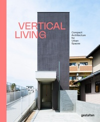 Gestalten - Vertical living - Compact architecture for urban spaces.