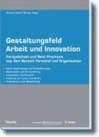 Gestaltungsfeld Arbeit und Innovation - Perspektiven und Best Practices aus dem Bereich Personal und Innovation.