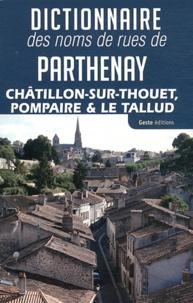 Goodtastepolice.fr Dictionnaire des noms de rues de Parthenay, Châtillon-sur-Thouet, Pompaire et Le Tallud Image