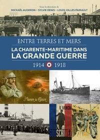 Geste éditions - La Charente-Maritime dans la Grande Guerre 1914-1918.