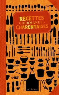 Geste éditions - Recettes gourmandes charentaises.