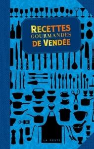 Geste éditions - Recettes gourmandes de Vendée.