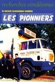 Natacha Bonnet et Yves Tesson - Recherches vendéennes N° 12/2005 : Le miracle économique vendéen - Les pionniers.