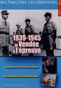 Michel Chamard - Recherches vendéennes N° 19/2012 : 1939-1945 : la Vendée à l'épreuve.