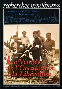 CVRH - Recherches vendéennes N° 3 : La Vendée de l'Occupation à la Libération.