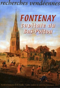 CVRH - Recherches vendéennes N° 9 : Fontenay - Capitale du Bas-Poitou.