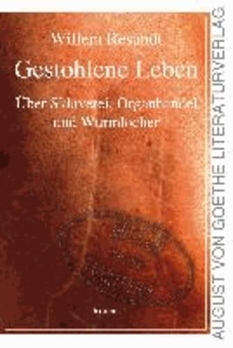 Gestohlene Leben - Über Sklaverei, Organhandel und Wurmlöcher.