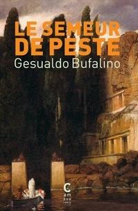 Gesualdo Bufalino - Le semeur de peste.