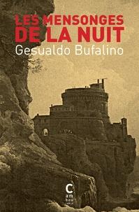 Electronics livre électronique gratuit télécharger Les mensonges de la nuit (French Edition) PDF MOBI FB2 par Gesualdo Bufalino