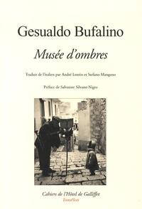 Gesualdo Bufalino - Musée d'ombres - Edition bilingue français-italien.