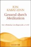 Gesund durch Meditation - Das vollständige Grundlagenwerk zu MBSR.