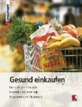 Gesund einkaufen - Bio- und Light-Produkte. Fairtrade und Gentechnik. Schadstoffe und E-Nummern.