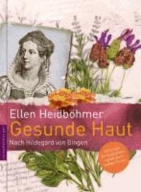Gesunde Haut - Nach Hildegard von Bingen.