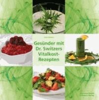Gesünder mit Dr. Switzers Vitalkost-Rezepten.