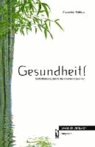 Gesundheit! - Selbstheilung durch die inneren Reserven.
