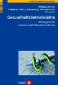 Gesundheitsbetriebslehre - Management von Gesundheitsunternehmen.
