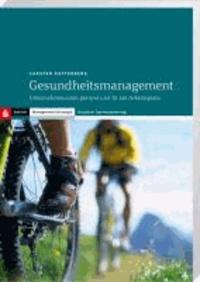 Gesundheitsmanagement - Unternehmensziel: gesund und fit am Arbeitsplatz.