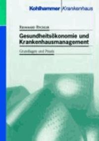 Gesundheitsökonomie und Krankenhausmanagement - Grundlagen und Praxis.
