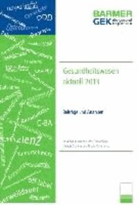 Gesundheitswesen aktuell 2013 - Beiträge und Analysen.