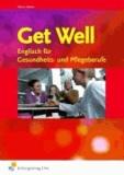 Get Well. Arbeitsbuch - Englisch für Gesundheits- und Pflegeberufe.