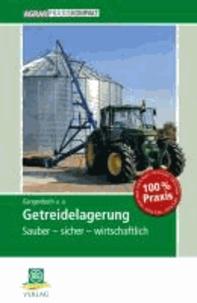 Getreidelagerung - Sauber - sicher - wirtschaftlich.