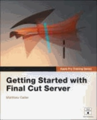 Getting Started with Final Cut Server.