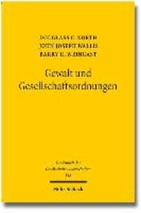 Gewalt und Gesellschaftsordnungen - Eine Neudeutung der Staats- und Wirtschaftsgeschichte.