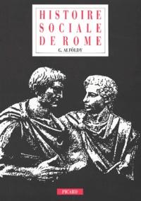 Géza Alföldy - Histoire sociale de Rome.
