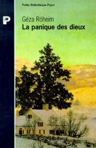 Géza Róheim - La panique des dieux - Et autres essais.