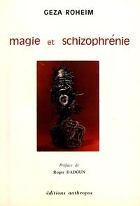 Géza Róheim - Magie et schizophrénie.