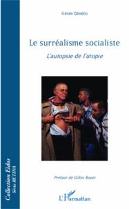 Le surréalisme socialiste - Lautopsie de lutopie.pdf