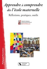 Apprendre à comprendre dès lécole maternelle - Réflexions, pratiques, outils.pdf