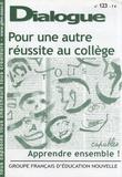 GFEN - Dialogue N° 123, Janvier 2007 : Pour une autre réussite au collège : apprendre ensemble !.