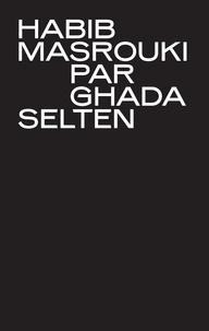 Ghada Selten - Habib Masrouki par Ghada Selten.