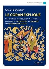 Histoiresdenlire.be Le Coran expliqué - Une synthèse d'introduction et de référence pour éclairer le contexte, les valeurs et l'actualité du texte Image