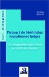 Ghaliya Djelloul - Parcours de féministes musulmanes belges - De l'engagement dans l'islam aux droits des femmes ?.