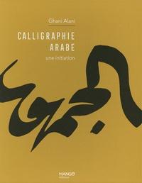 Ghani Alani - Calligraphie arabe - Une initiation.