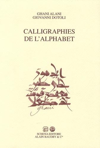 Ghani Alani et Giovanni Dotoli - Calligraphies de l'alphabet.