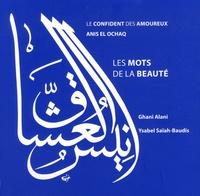 Ghani Alani et Ysabel Saïah-Baudis - Le confident des amoureux - Les mots de la beauté.