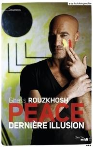 Ghass Rouzkhosh - Peace - Dernière illusion.