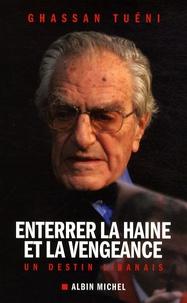 Enterrer la haine et la vengeance - Un destin libanais.pdf