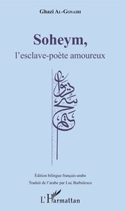 Ghazi Al-Gosaibi - Soheym, l'esclave-poète amoureux.