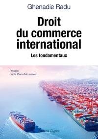 Ghenadie Radu - Droit du commerce international - Les fondamentaux.