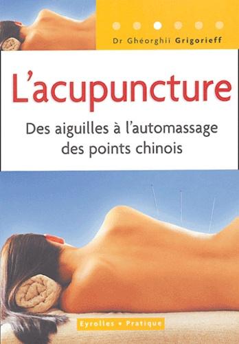 L'acupuncture. Des aiguilles à l'automassage des points chinois